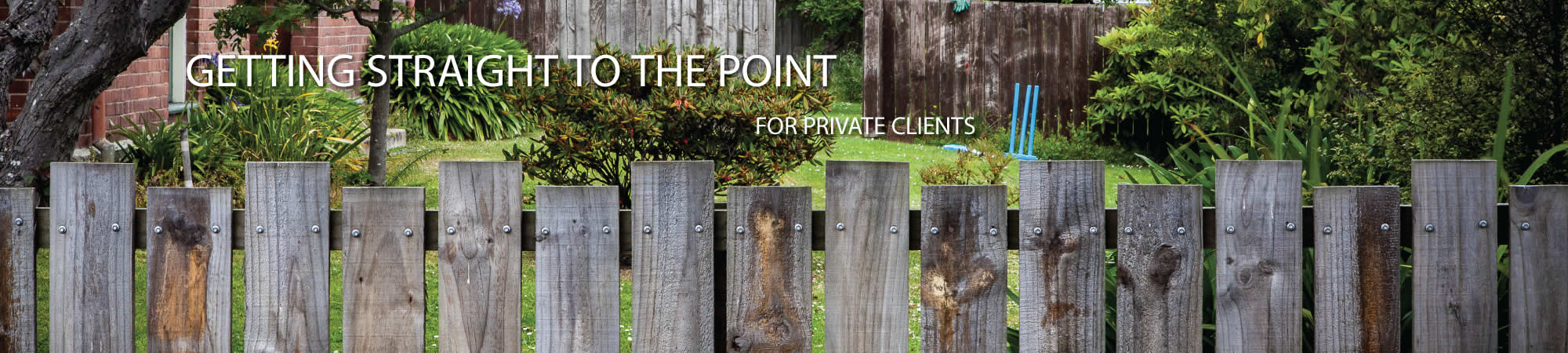 Getting straight to the point for private clients