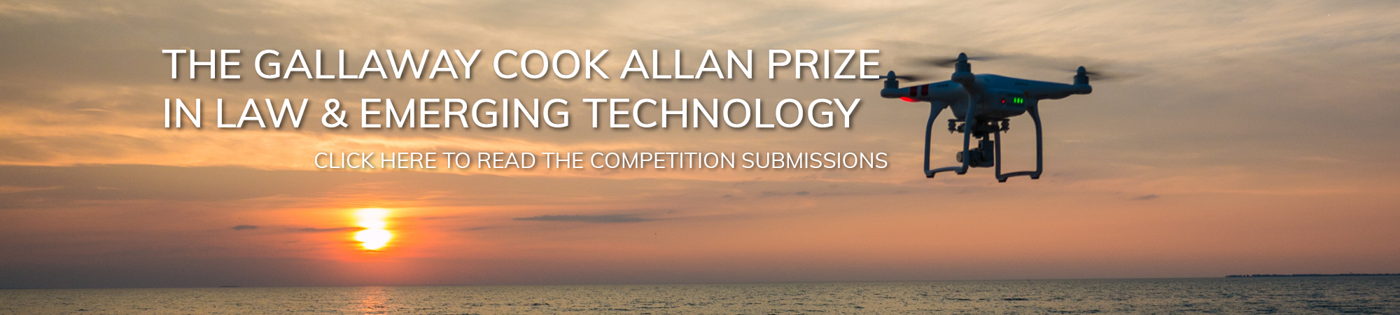 The Gallaway Cook Allan prize in Law and emerging technology, read submissions here